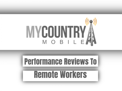 Performance Reviews To Remote Workers