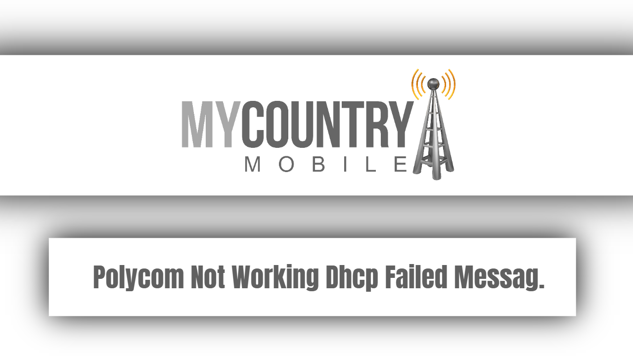 Polycom Not Working Dhcp Failed Messag.