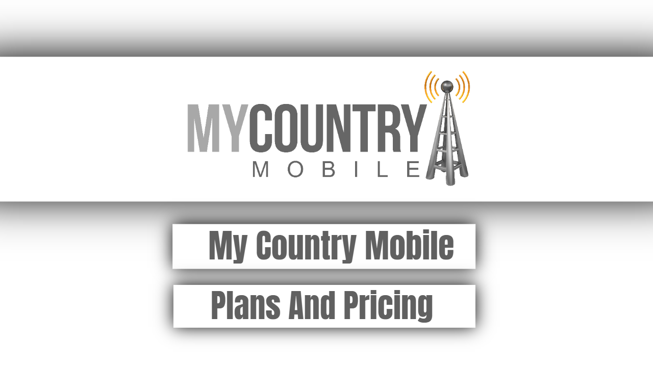 My Country Mobile Plans And Pricing