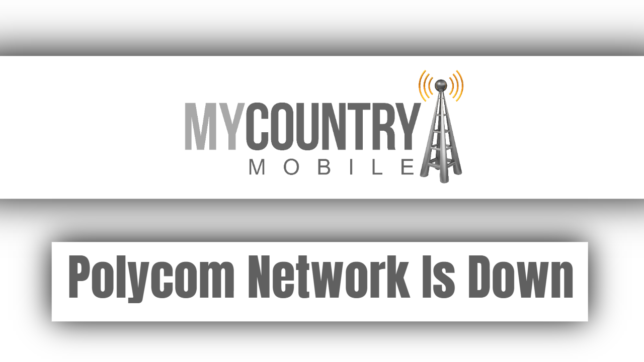 Polycom Network Is Down