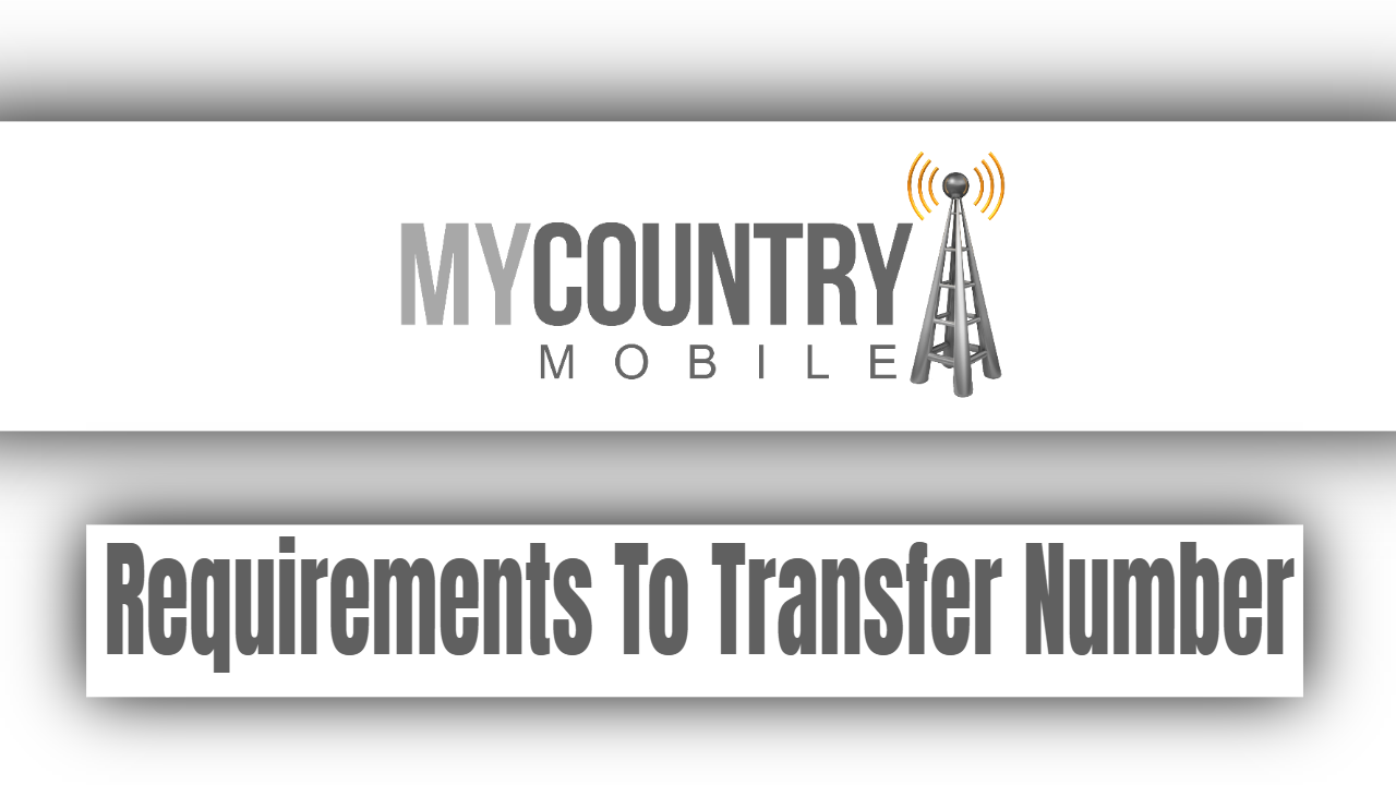 Requirements To Transfer Number