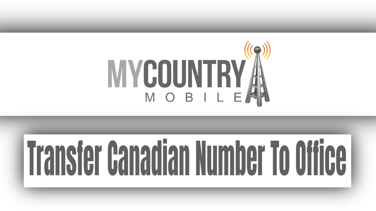 Transfer Canadian Number To Office