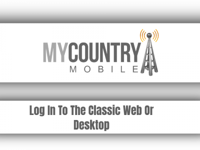 Log In To The Classic Web Or Desktop