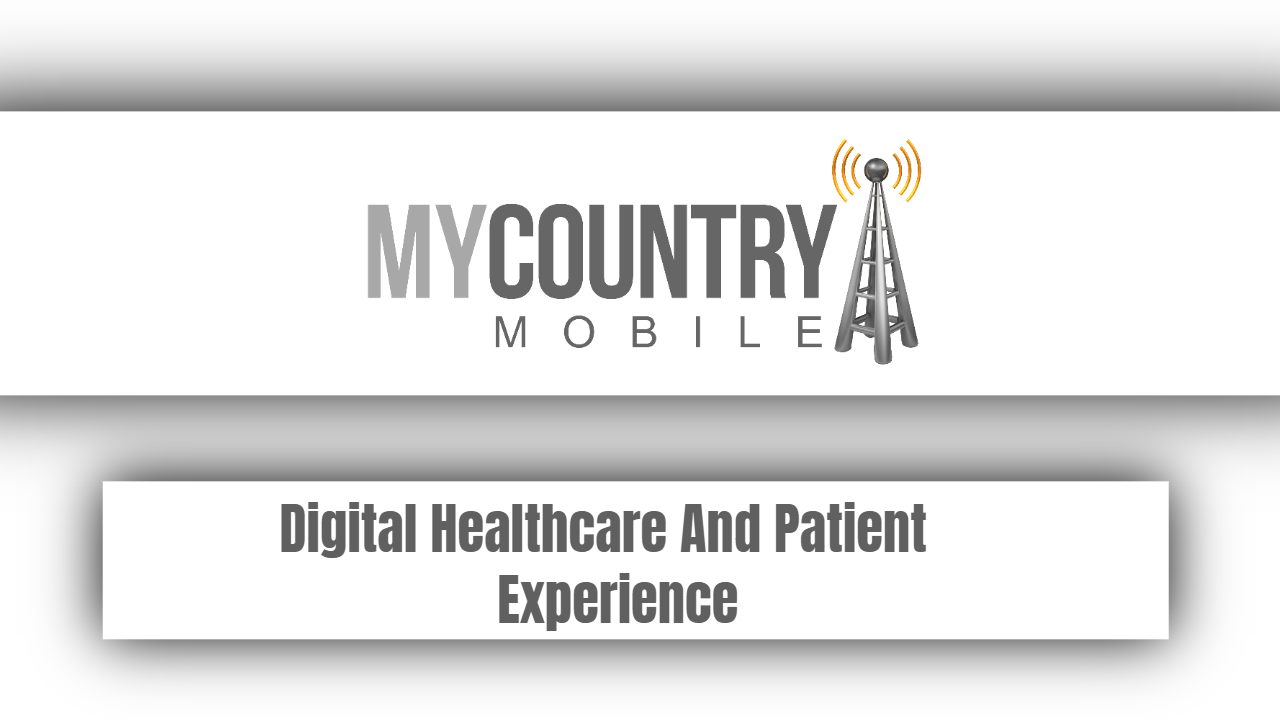 Digital Healthcare And Patient Experience