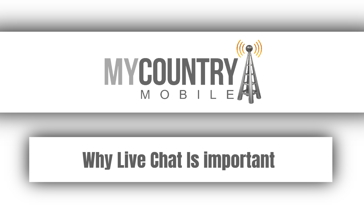 Why Live Chat Is important