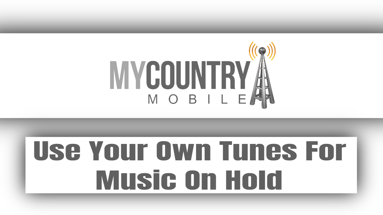 Use Your Own Tunes For Music On Hold