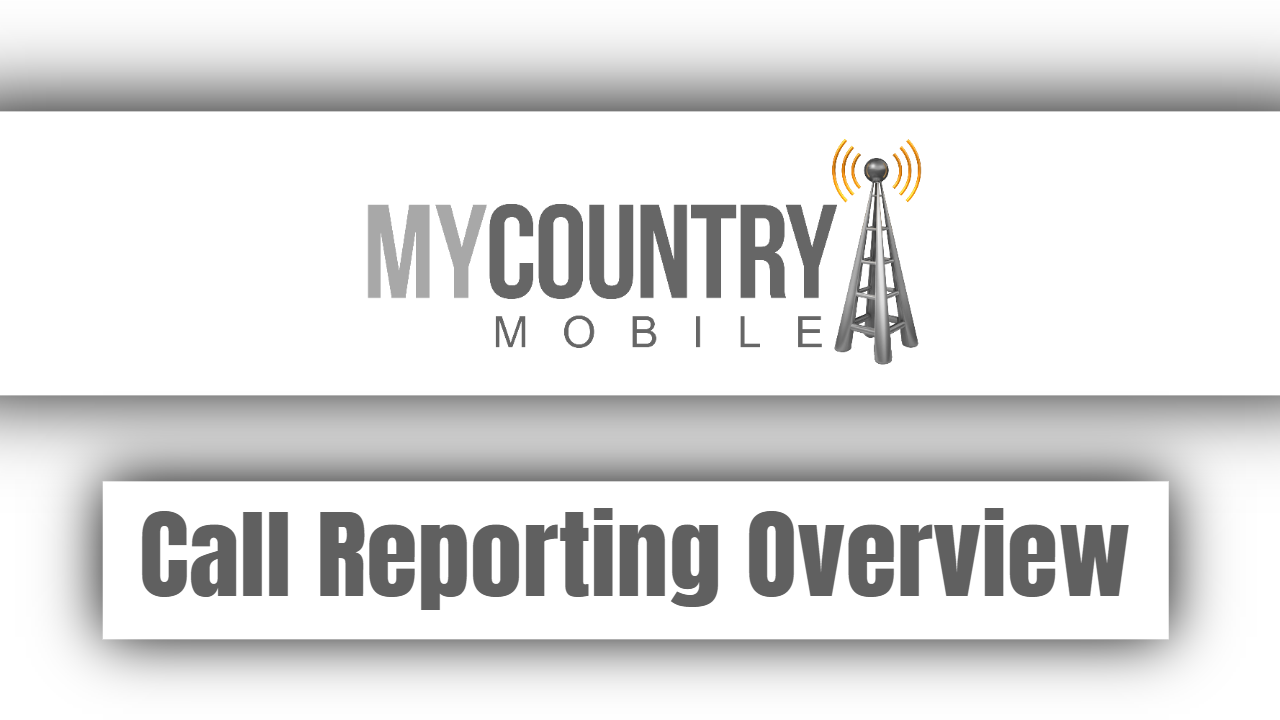 Call Reporting Overview
