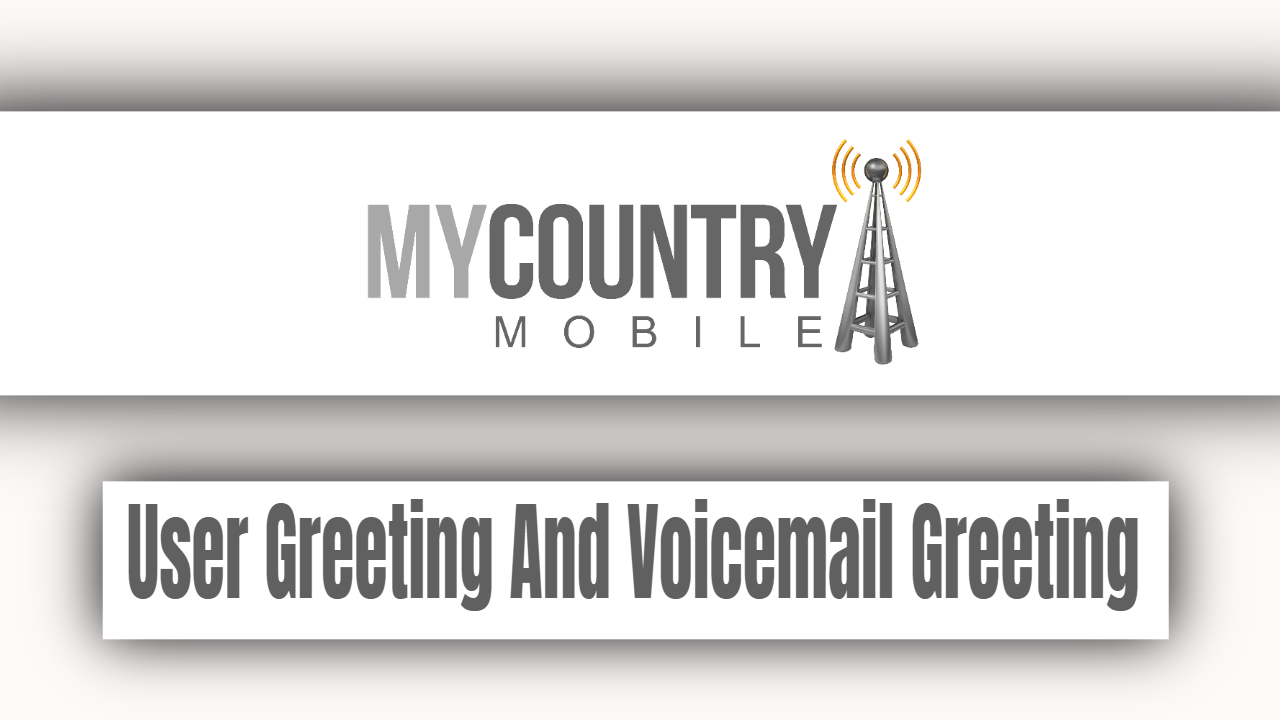 User Greeting And Voicemail Greeting