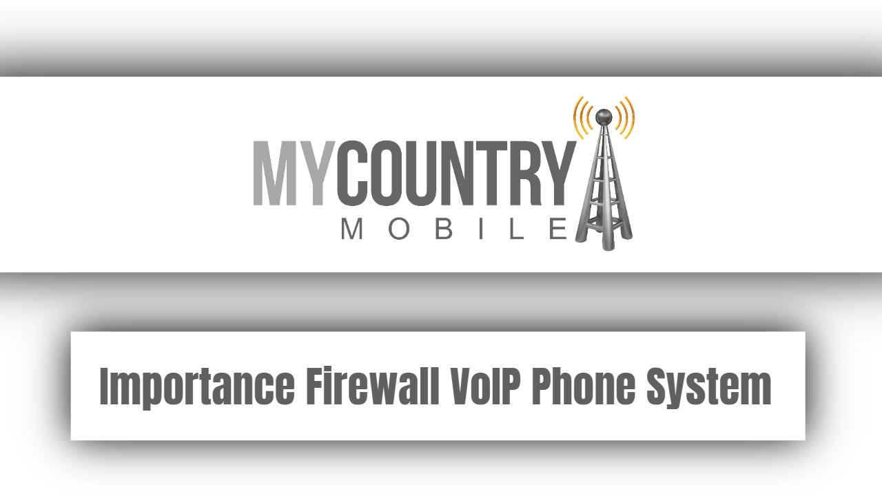 Importance Firewall VoIP Phone System