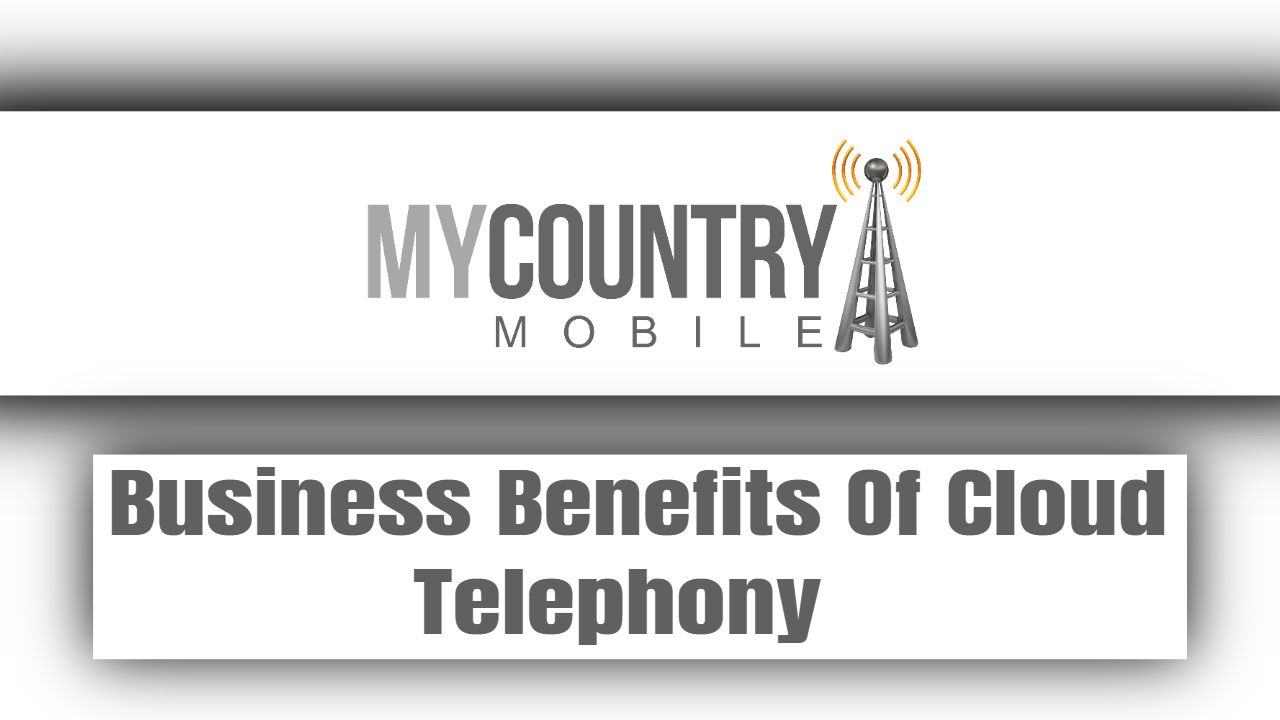 Business Benefits Of Cloud Telephony