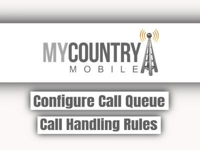 Configure Call Queue Call Handling Rules