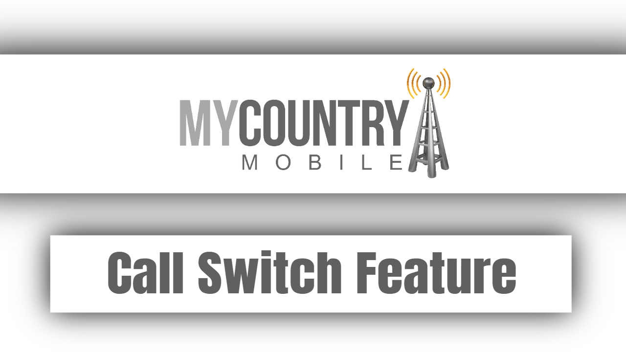 Call Switch Feature