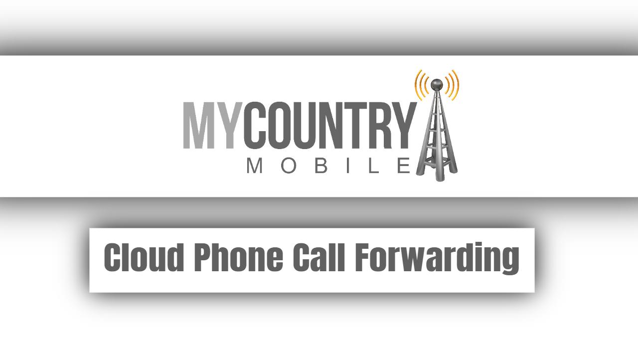 Cloud Phone Call Forwarding
