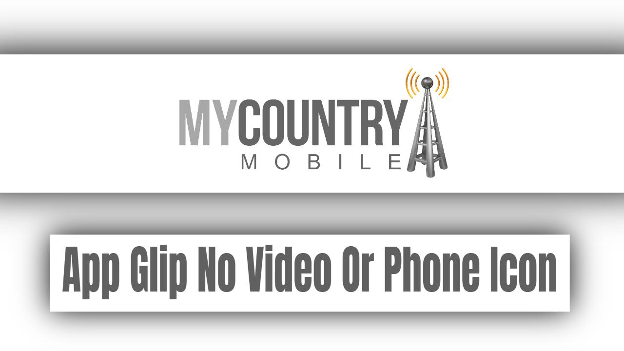 App Glip No Video Or Phone Icon