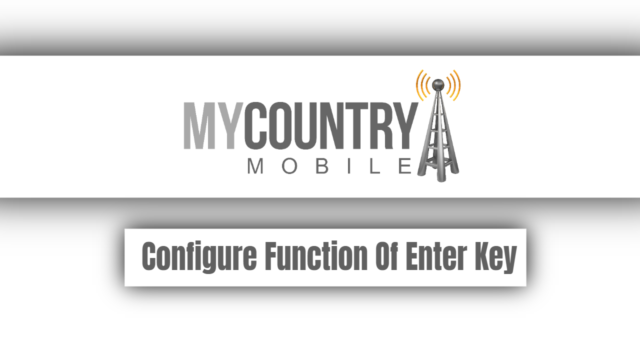 Configure Function Of Enter Key