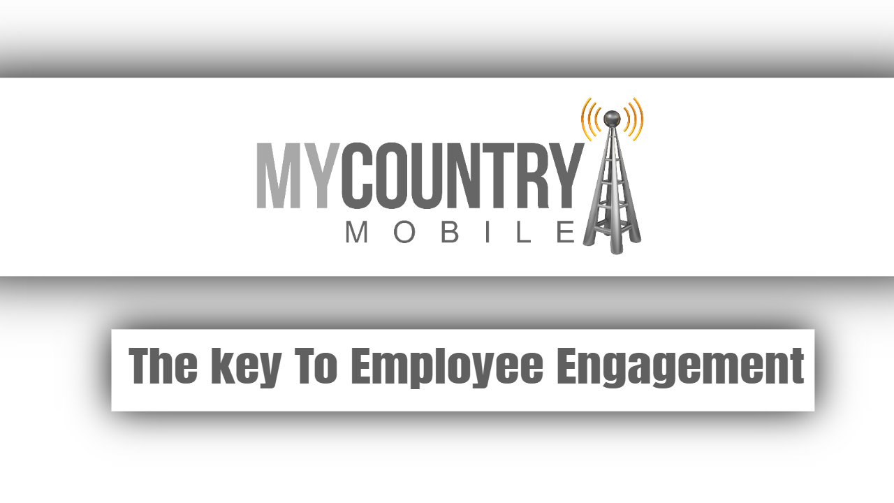 The key To Employee Engagement