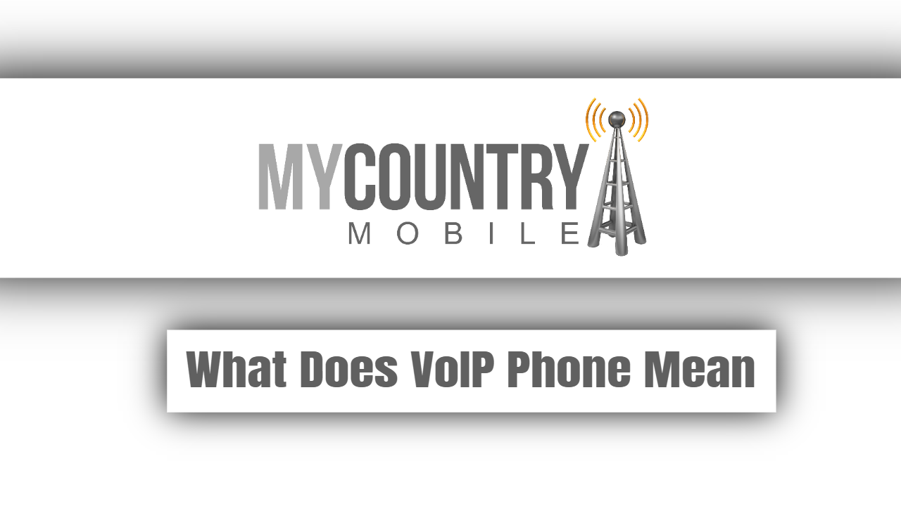 What Does VoIP Phone Mean