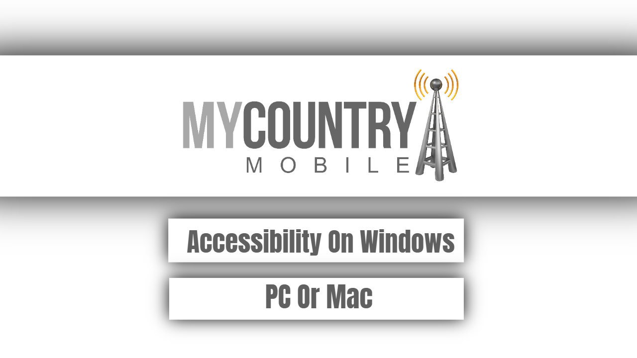 Accessibility On Windows PC Or Mac