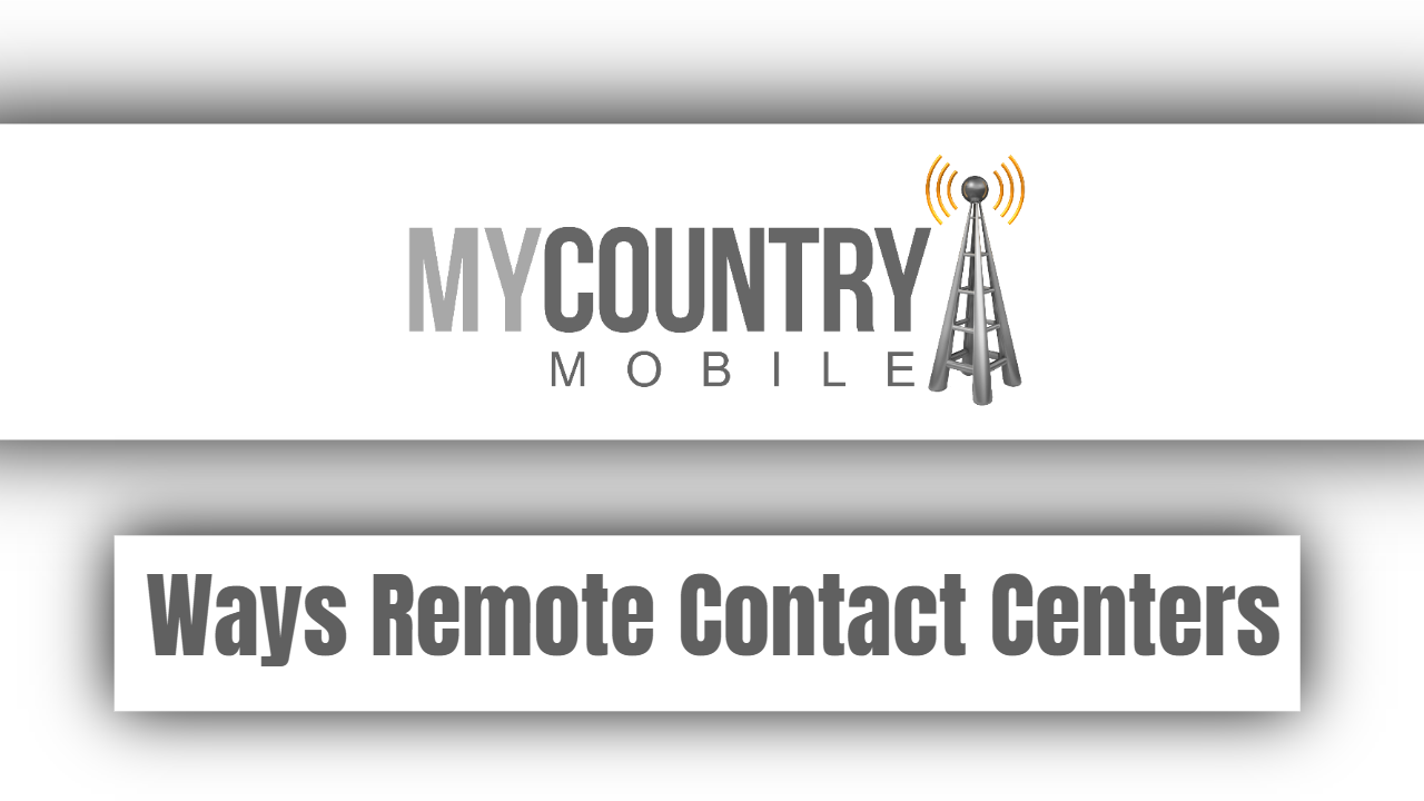 Ways Remote Contact Centers