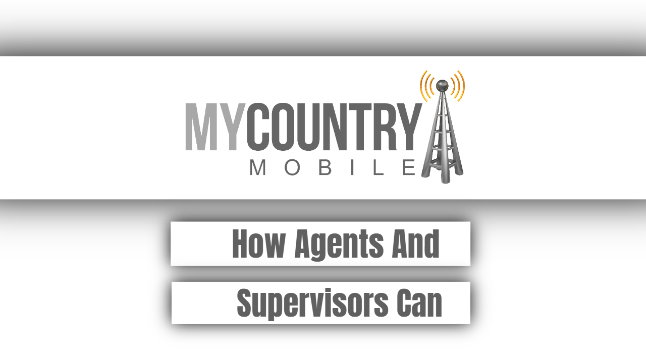 How Agents And Supervisors Can