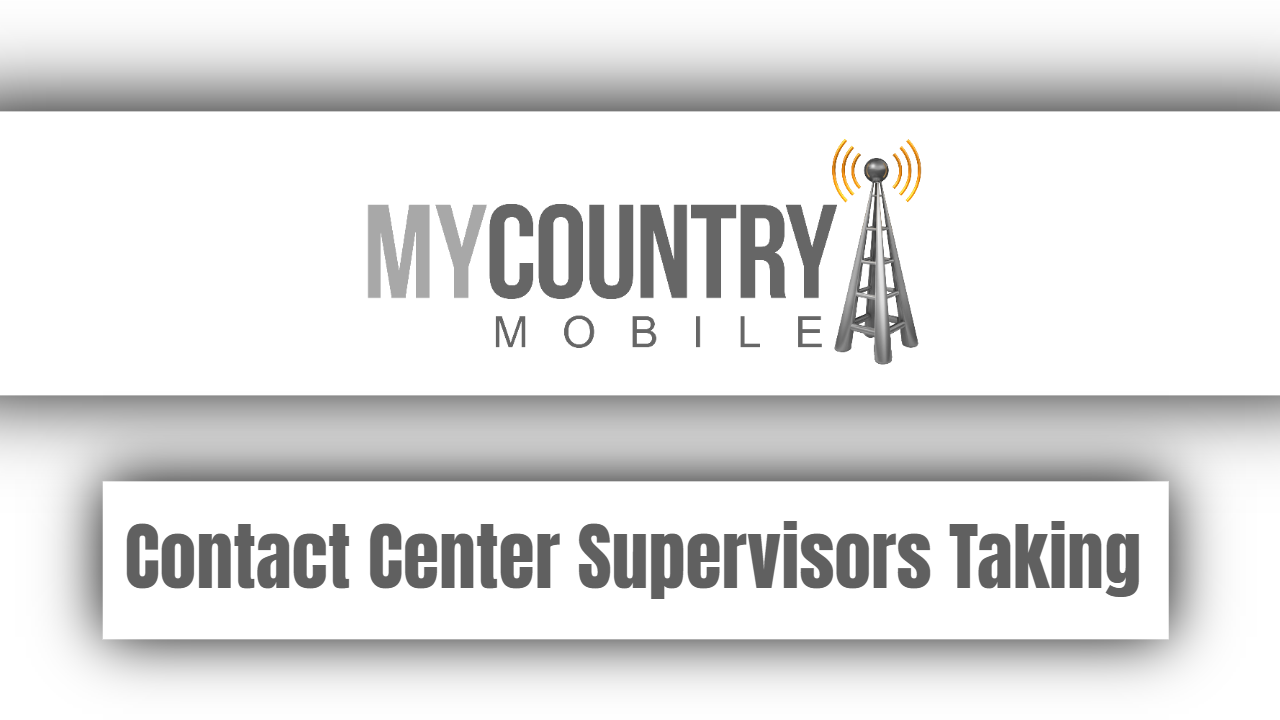 Contact Center Supervisors Taking