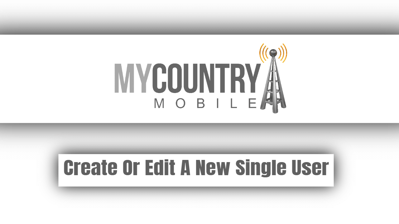 Create Or Edit A New Single User