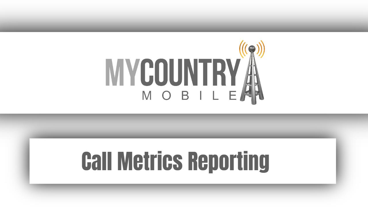 Call Metrics Reporting