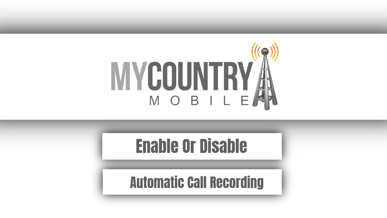 Enable Or Disable Automatic Call Recording