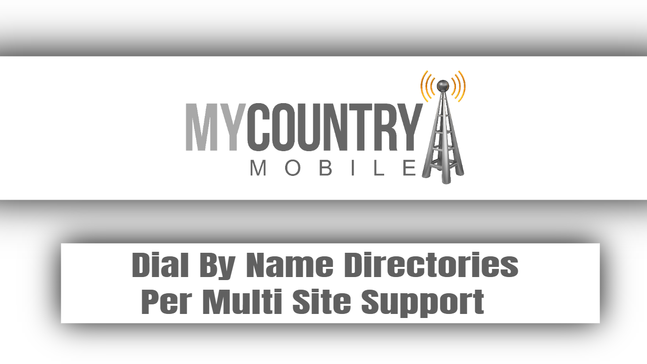 Dial By Name Directories Per Multi Site Support