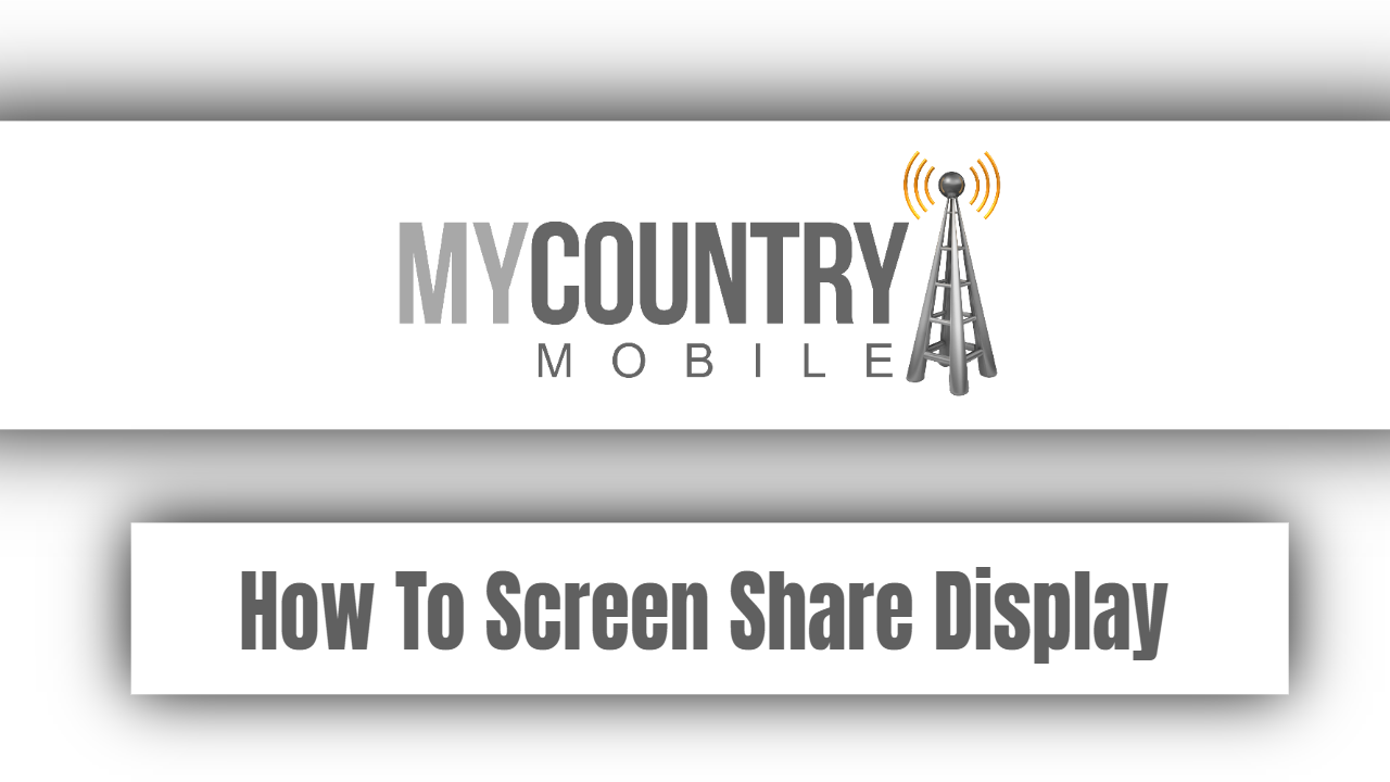 How To Screen Share Display