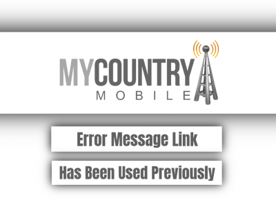 Error Message Link Has Been Used Previously