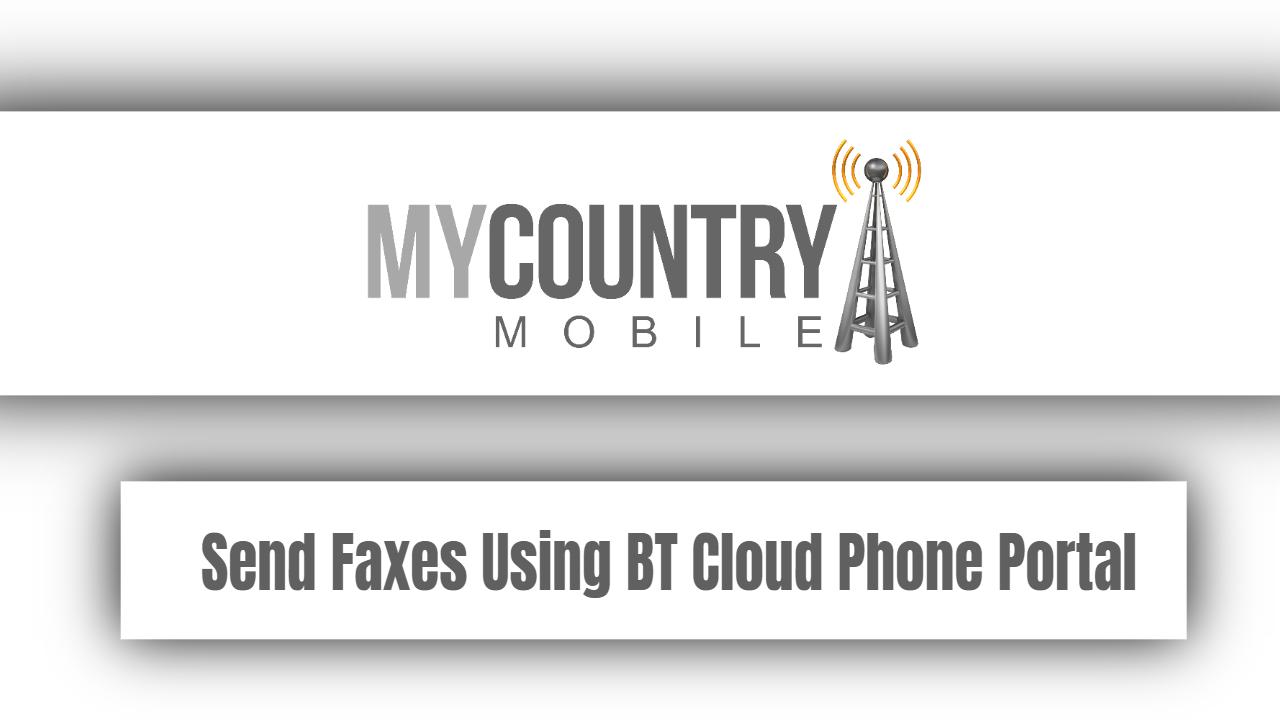 Send Faxes Using BT Cloud Phone Portal