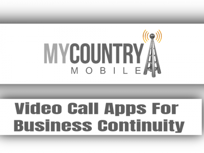 Video Call Apps For Business Continuity
