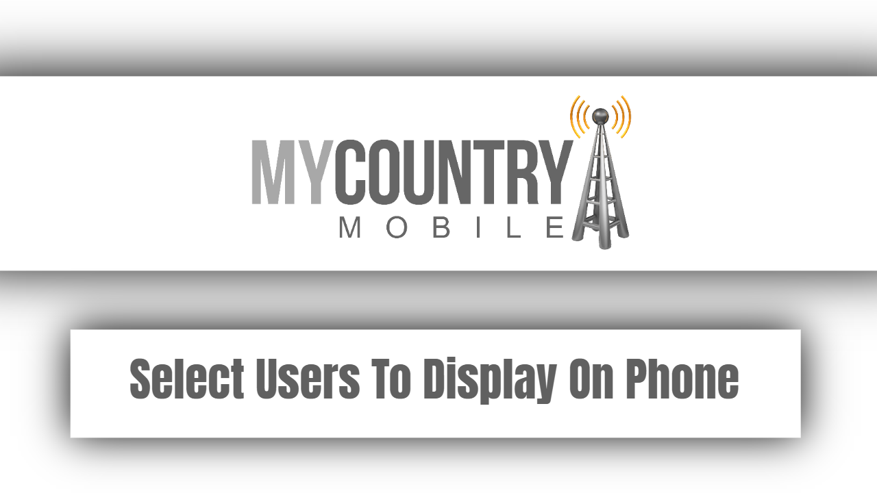 Select Users To Display On Phone
