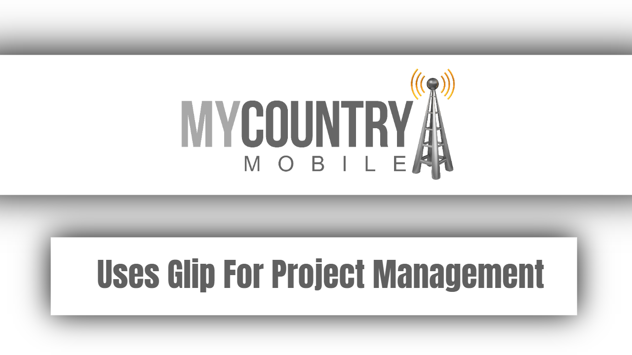 Uses Glip For Project Management