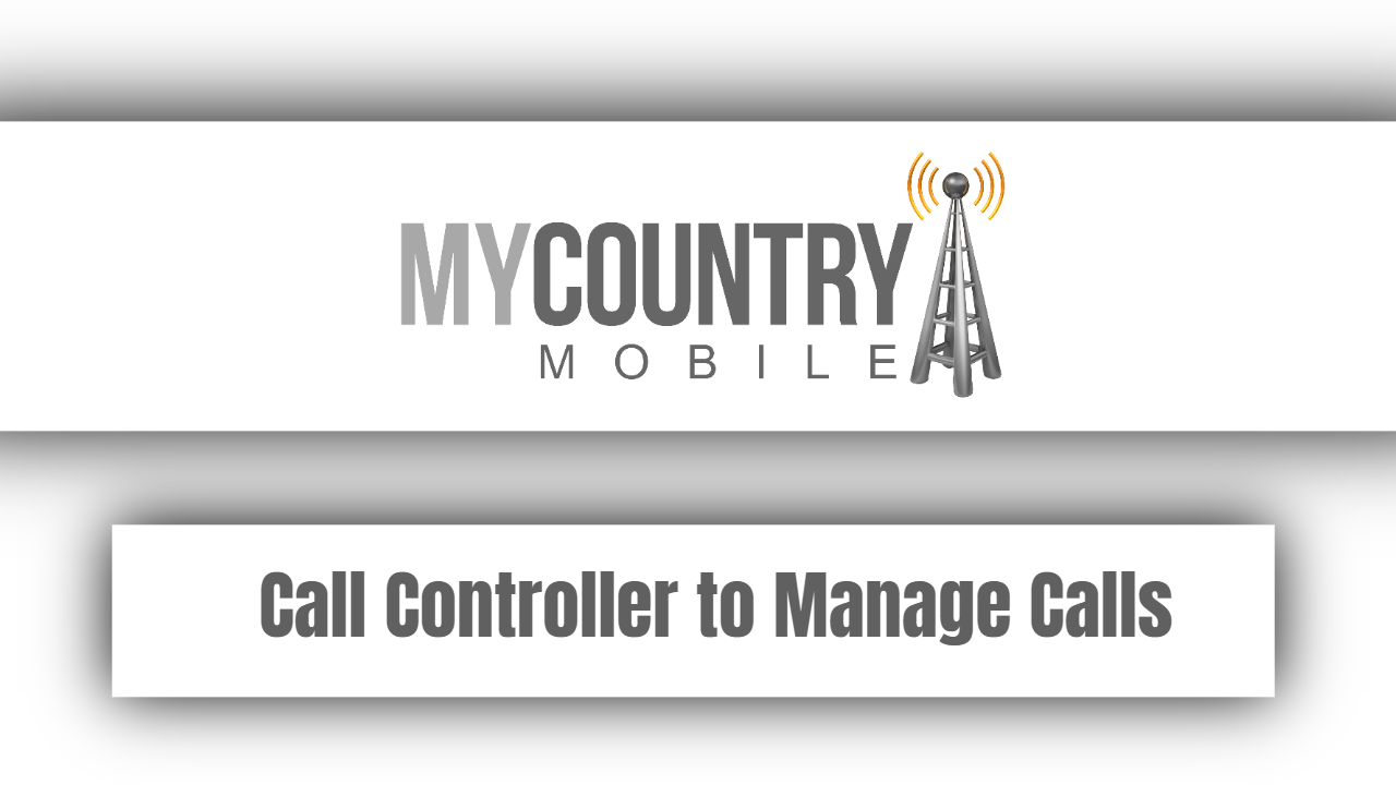 Call Controller to Manage Calls