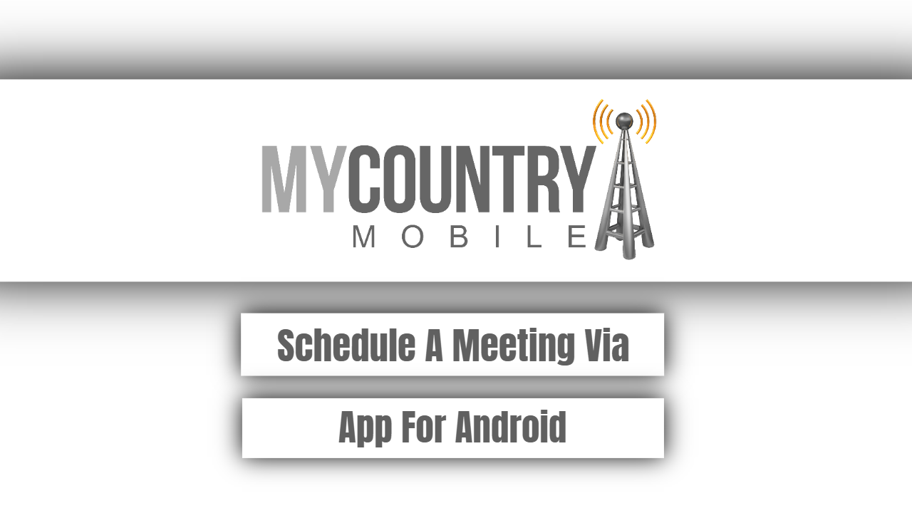 Schedule A Meeting Via App For Android