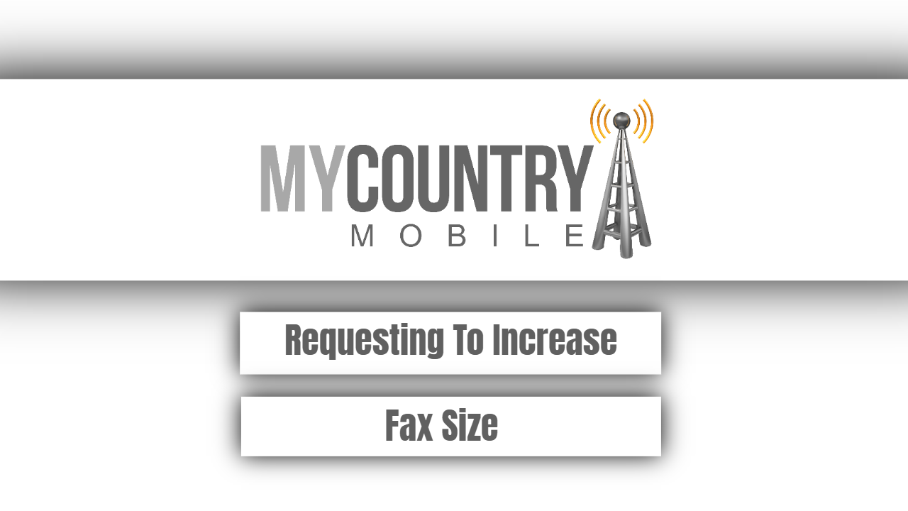 Requesting To Increase Fax Size