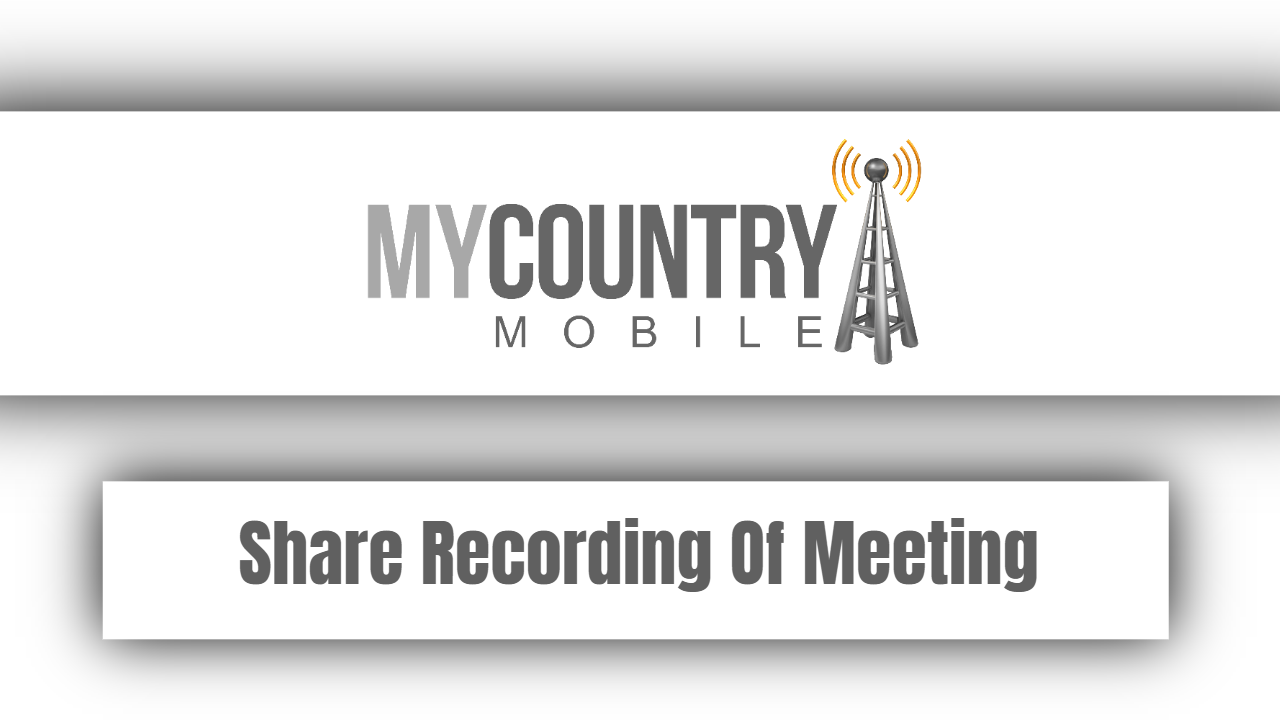 Share Recording Of Meeting