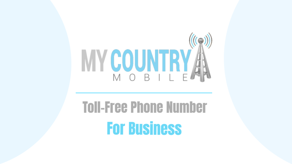 Toll-Free Phone Number For Business - My Country Mobile
