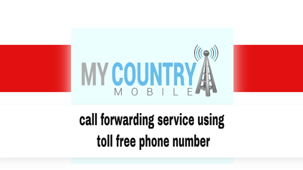 call forwarding service using toll free phone number - My Country Mobile