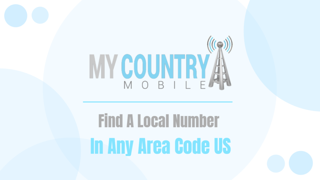Find A Local Number In Any Area Code US - My Country Mobile
