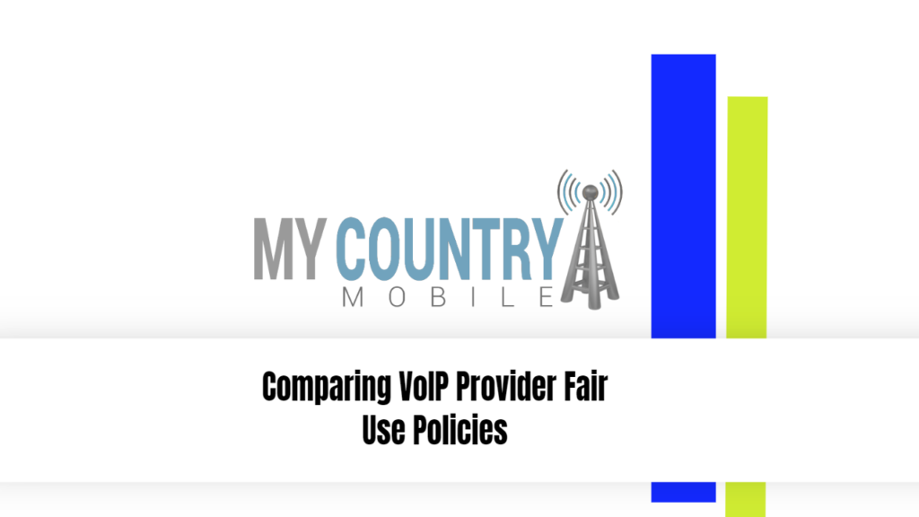 Comparing VoIP Provider Fair Use Policies