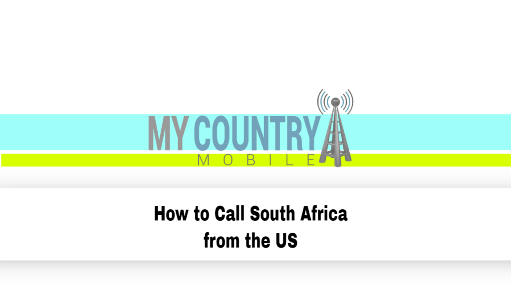 How to Call South Africa from the US