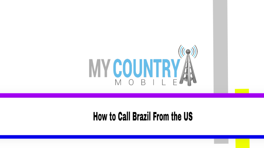 How to Call Brazil From the US