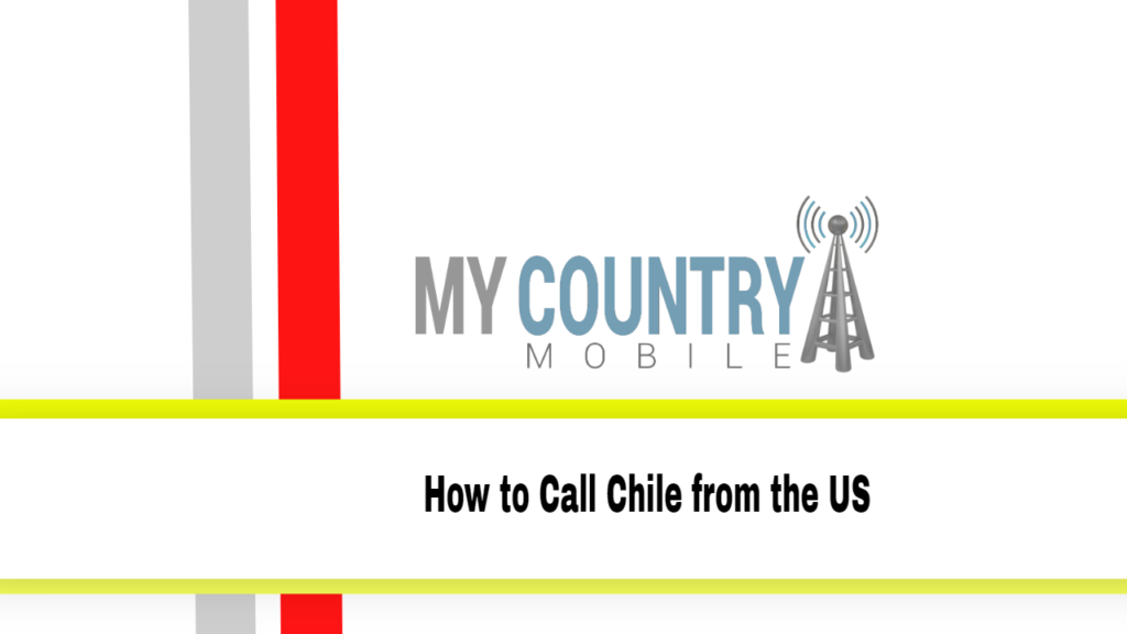 How to Call Chile from the US?