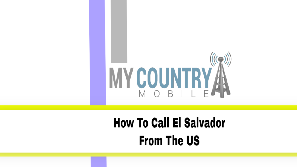 How To Call El Salvador From The US