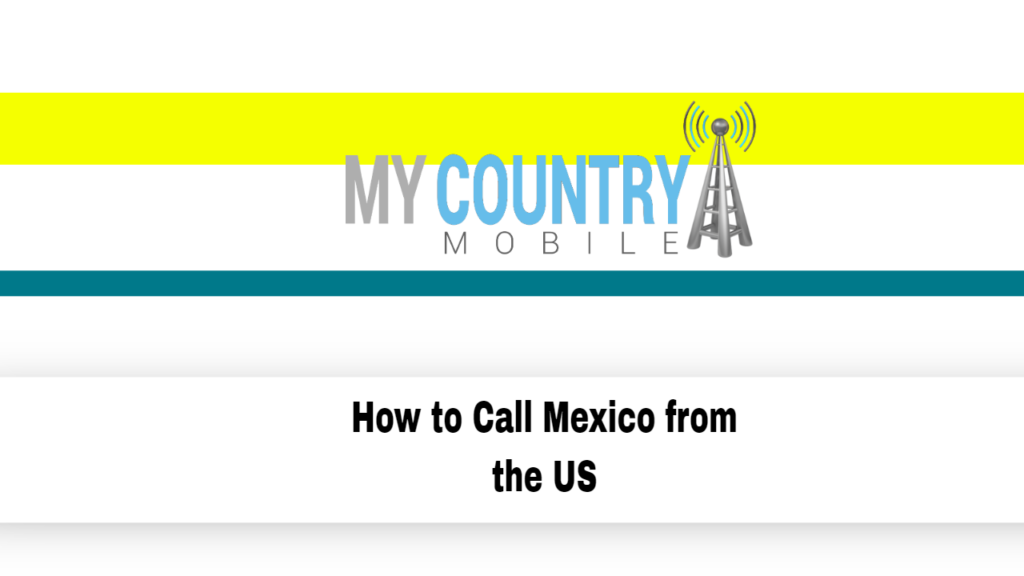 How to Call Mexico from the US