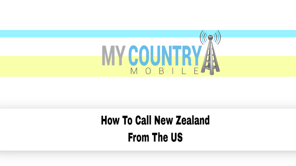 How To Call New Zealand From The US