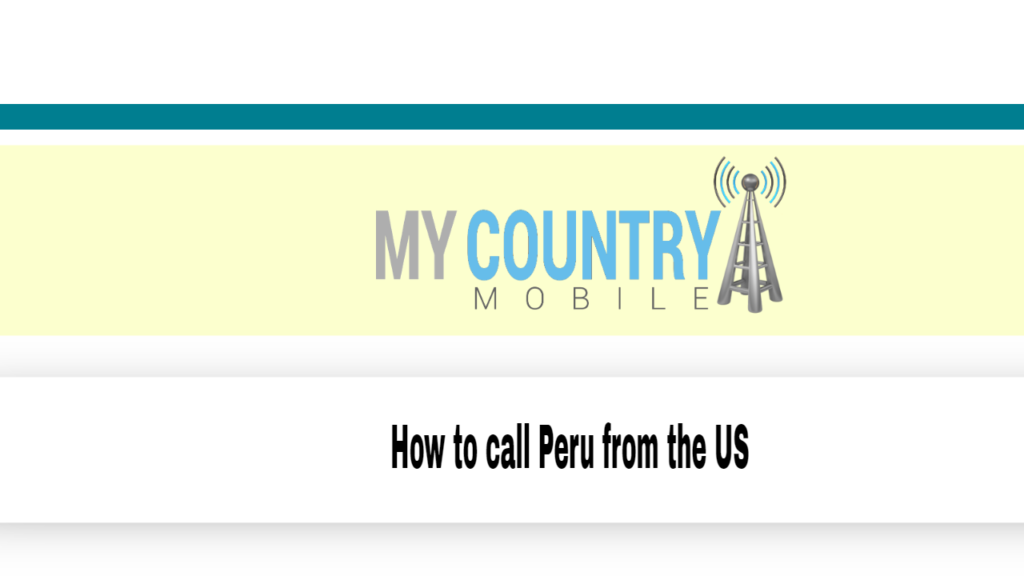 How to call Peru from the US?